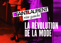 SAINT LAURENT RIVE GAUCHE EXHIBITION, PARIS